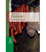 Füstölés - hús, kolbászféleségek, hal