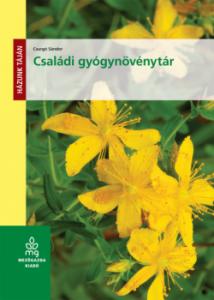 Családi gyógynövénytár - a gyógynövények felhasználása, alkalmazása