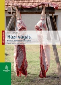 Házi vágás, bontás, töltelékáru-készítés (sertés, marha, juh, nyúl)