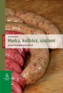 Hurka, kolbász, szalámi és más finomságok házi készítése könyv
