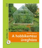 A hobbikertész üvegháza - könyv